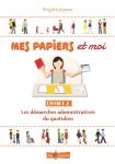 Mes papiers et moi, livret 2 : les démarches administratives du quotidien