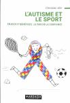 L'autisme et le sport. Enjeux et bénéfices : le pari de la confiance