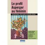 Le profil Asperger au féminin : Caractéristiques, récit et guide d'évaluation clinique