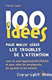 100 idées pour mieux gérer les troubles de l'attention