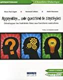 Apprendre, une question de stratégies : développer les habiletés liées aux fonctions exécutives