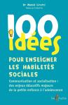 100 idées pour enseigner les habiletés sociales : communication et socialisation, des jeux éducatifs majeurs de la petite enfance à l'adolescence