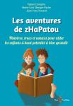 Les aventures de zHaPatou : histoires, trucs et astuces pour aider les enfants à haut potentiel à bien grandir