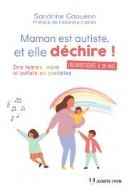 Maman est autiste, et elle déchire ! Etre femme, mère et autiste au quotidien.